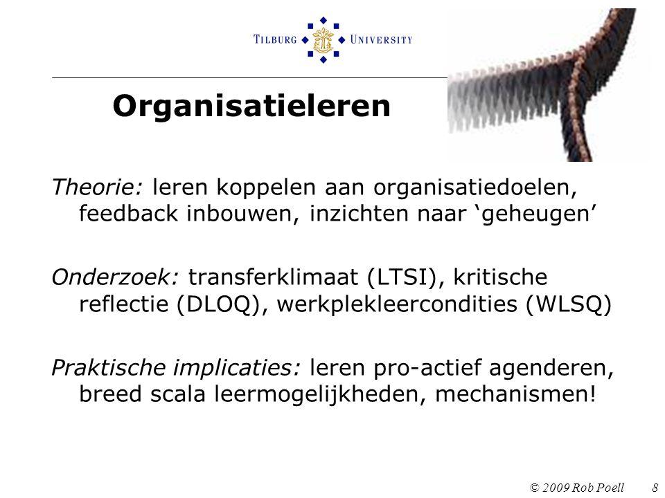 Organisatieleren Theorie: leren koppelen aan organisatiedoelen, feedback inbouwen, inzichten naar 'geheugen'