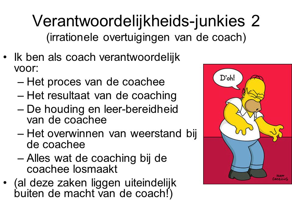 Verantwoordelijkheids-junkies 2 (irrationele overtuigingen van de coach)