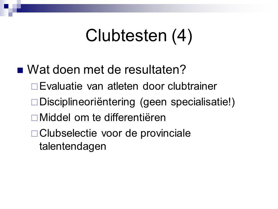 Clubtesten (4) Wat doen met de resultaten