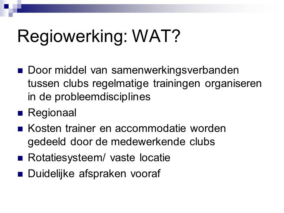 Regiowerking: WAT Door middel van samenwerkingsverbanden tussen clubs regelmatige trainingen organiseren in de probleemdisciplines.