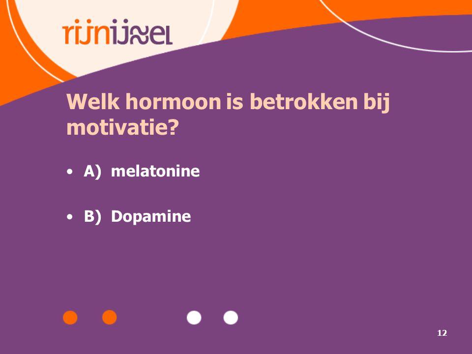 Welk hormoon is betrokken bij motivatie