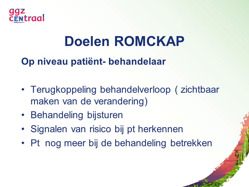 Doelen ROMCKAP Op niveau patiënt- behandelaar