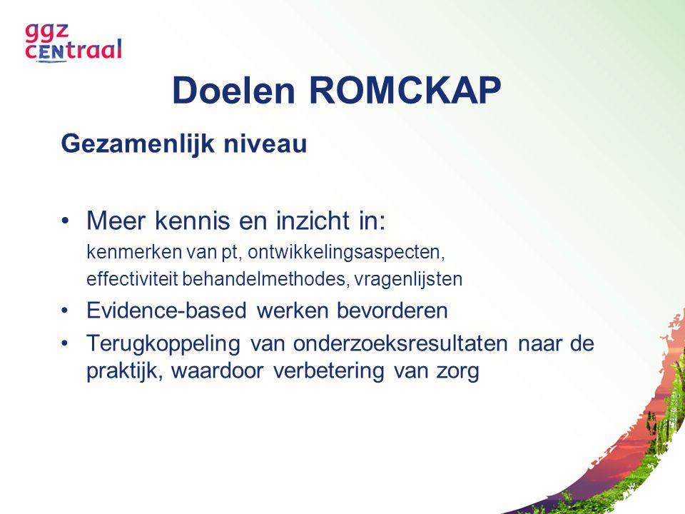 Doelen ROMCKAP Gezamenlijk niveau Meer kennis en inzicht in: