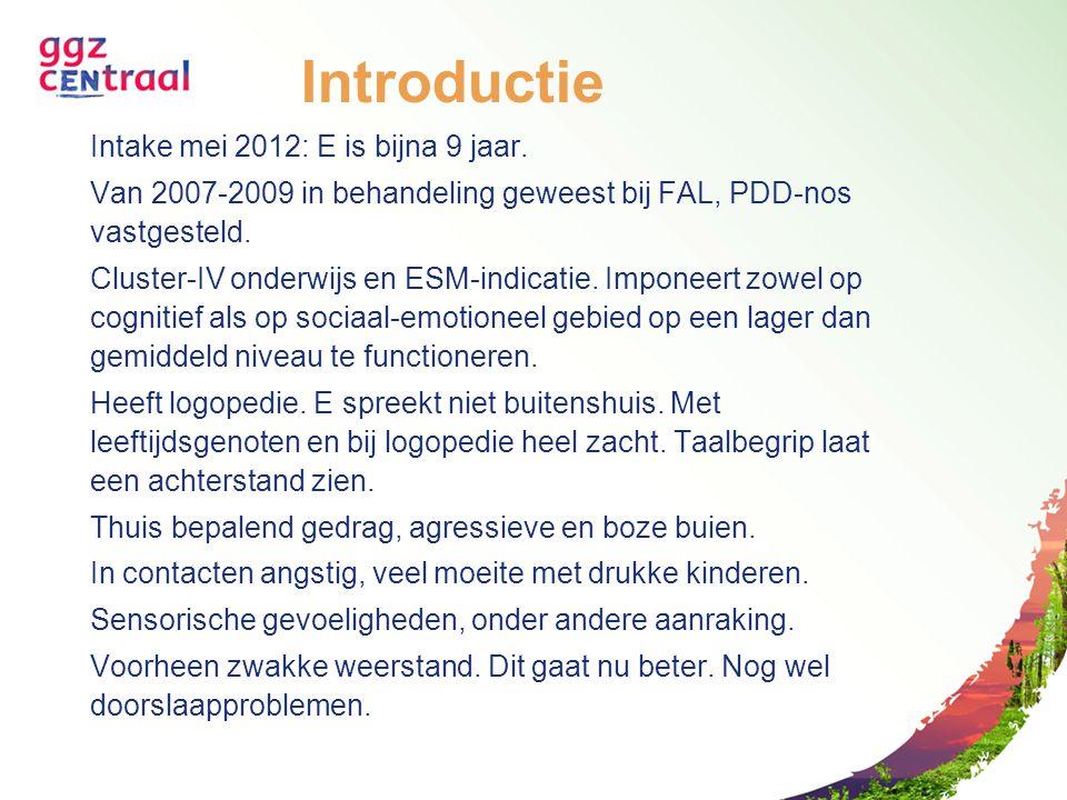 Introductie Intake mei 2012: E is bijna 9 jaar.