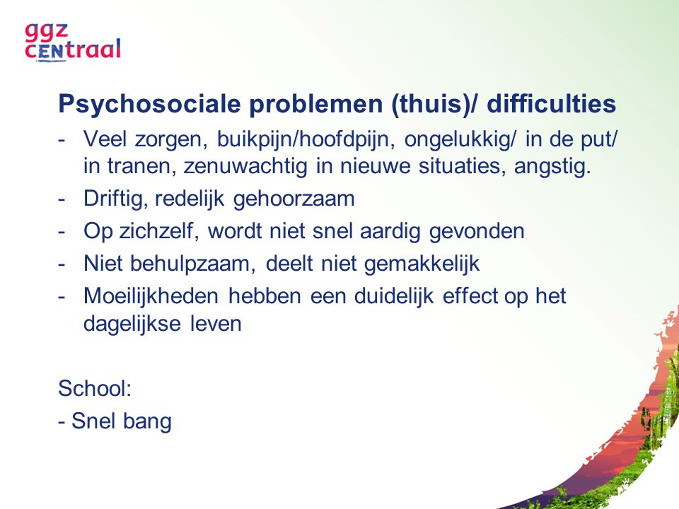 Psychosociale problemen (thuis)/ difficulties