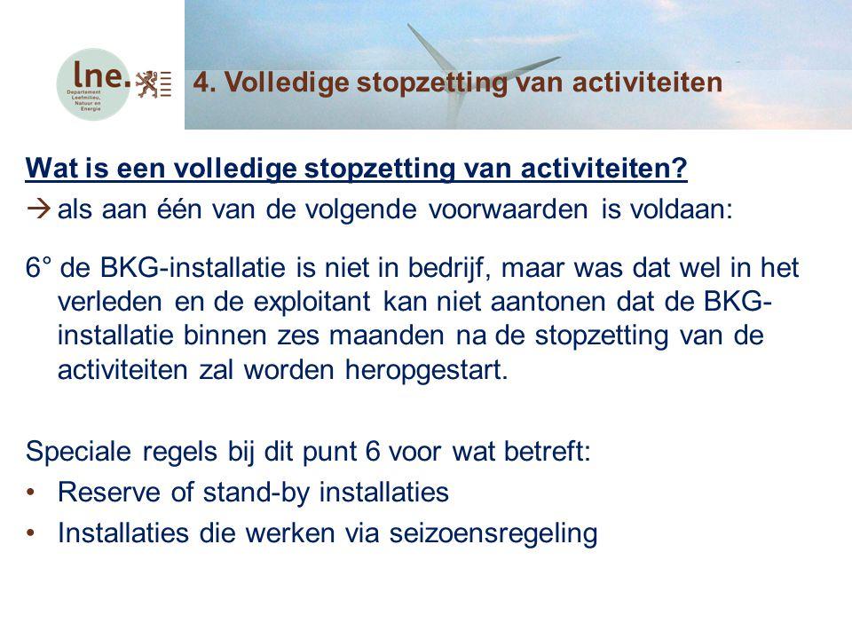 4. Volledige stopzetting van activiteiten