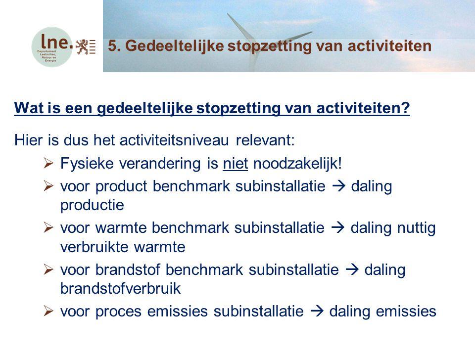 5. Gedeeltelijke stopzetting van activiteiten