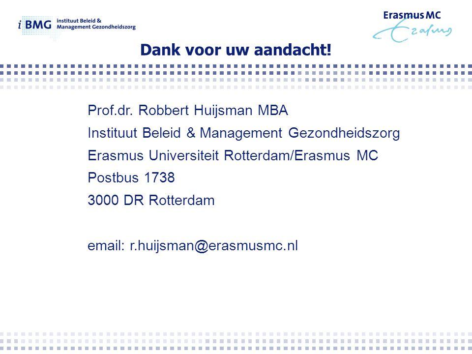 Dank voor uw aandacht! Prof.dr. Robbert Huijsman MBA