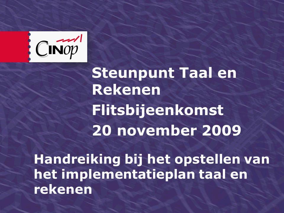 Steunpunt Taal en Rekenen Flitsbijeenkomst 20 november 2009