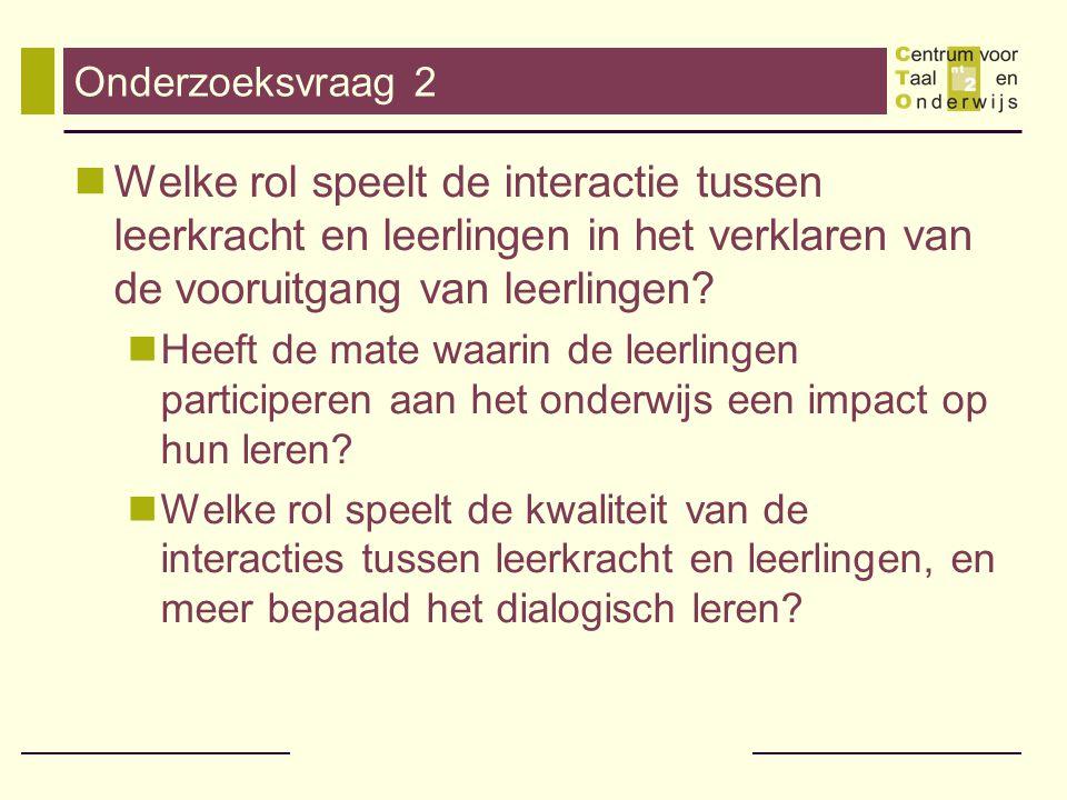 Onderzoeksvraag 2 Welke rol speelt de interactie tussen leerkracht en leerlingen in het verklaren van de vooruitgang van leerlingen