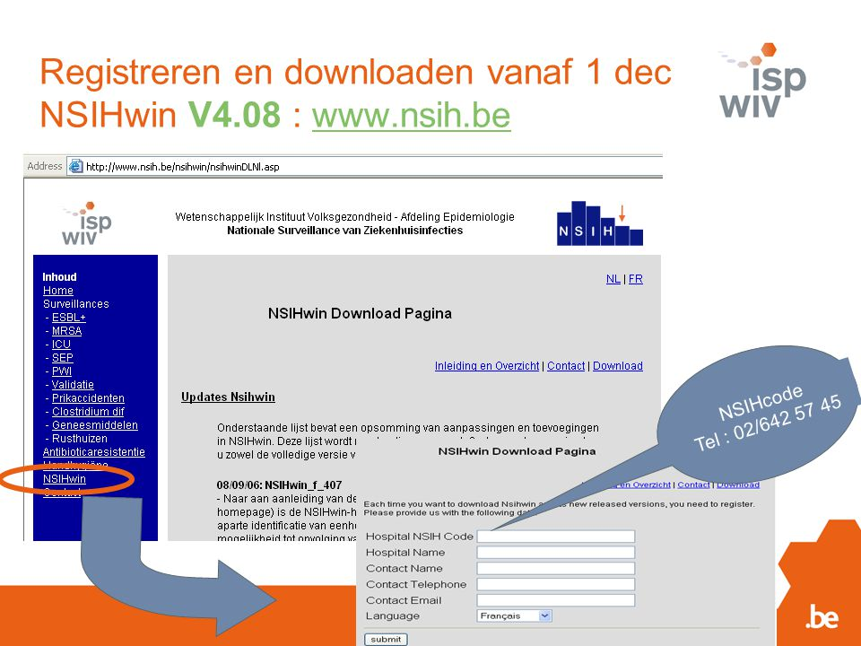 Registreren en downloaden vanaf 1 dec NSIHwin V4.08 : www.nsih.be