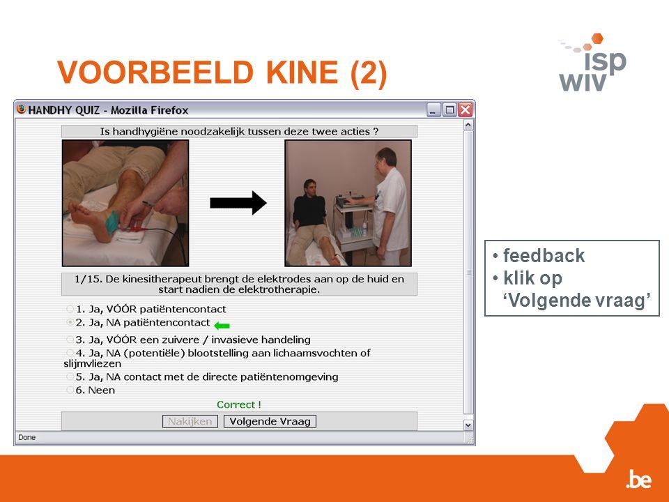 VOORBEELD KINE (2) feedback klik op 'Volgende vraag'