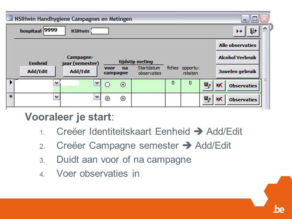 Vooraleer je start: Creëer Identiteitskaart Eenheid  Add/Edit