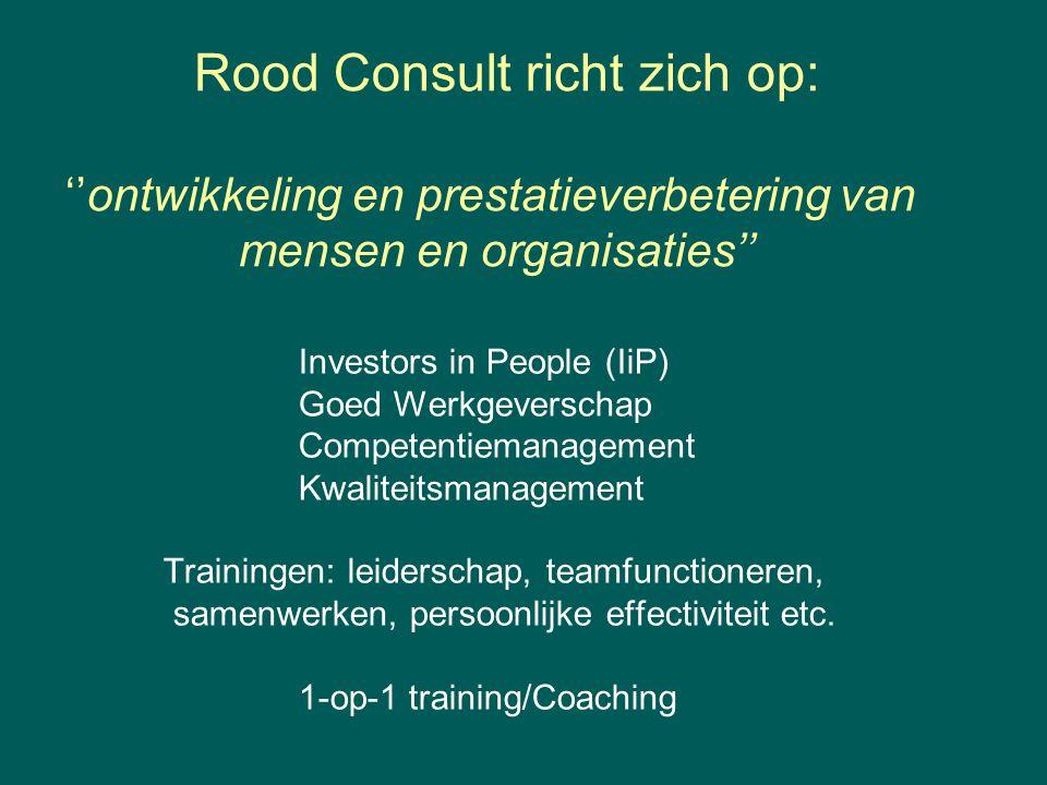 Rood Consult richt zich op: ''ontwikkeling en prestatieverbetering van mensen en organisaties''