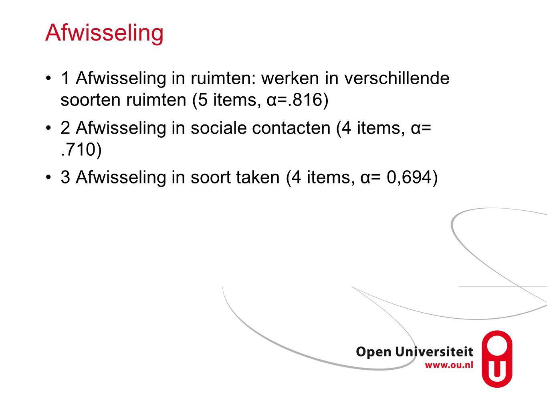 Afwisseling 1 Afwisseling in ruimten: werken in verschillende soorten ruimten (5 items, α=.816)