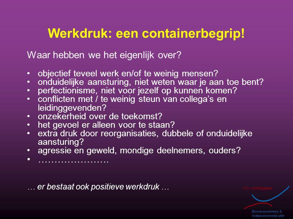 Werkdruk: een containerbegrip!