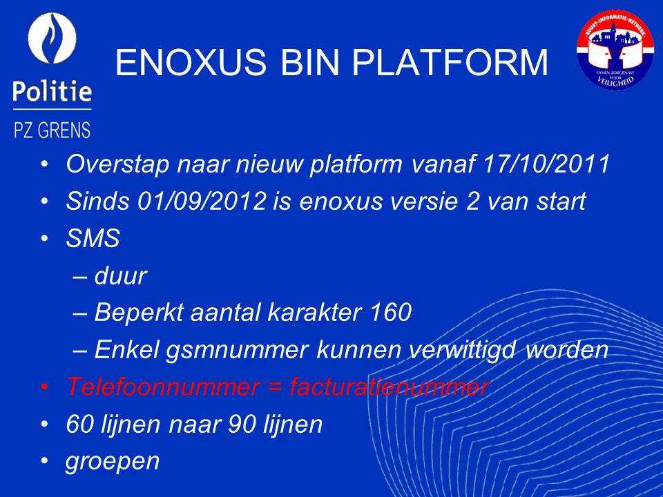 ENOXUS BIN PLATFORM Overstap naar nieuw platform vanaf 17/10/2011