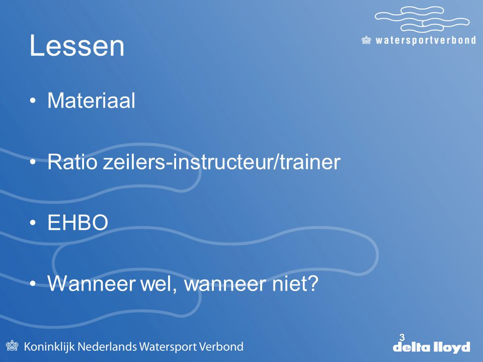 Lessen Materiaal Ratio zeilers-instructeur/trainer EHBO