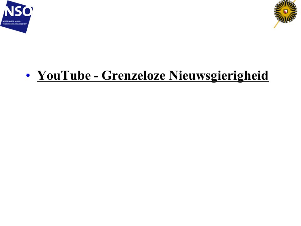 YouTube - Grenzeloze Nieuwsgierigheid