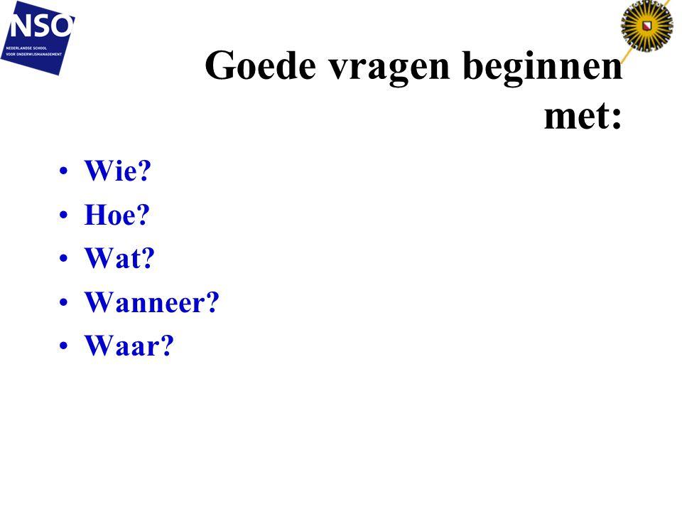 Goede vragen beginnen met:
