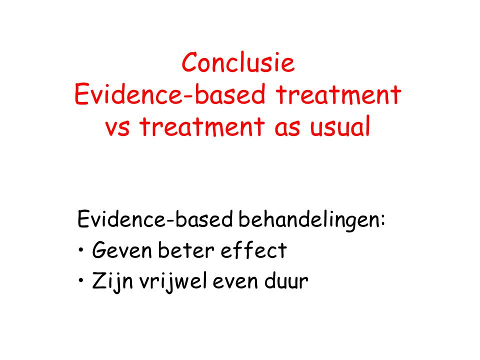 Conclusie Evidence-based treatment vs treatment as usual