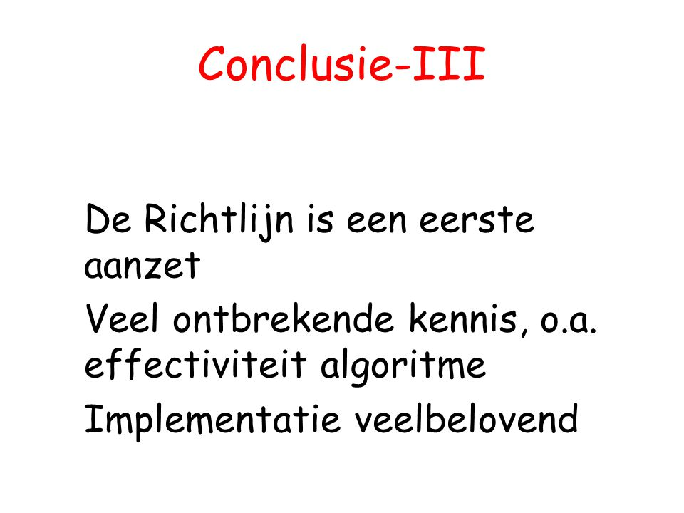 Conclusie-III De Richtlijn is een eerste aanzet