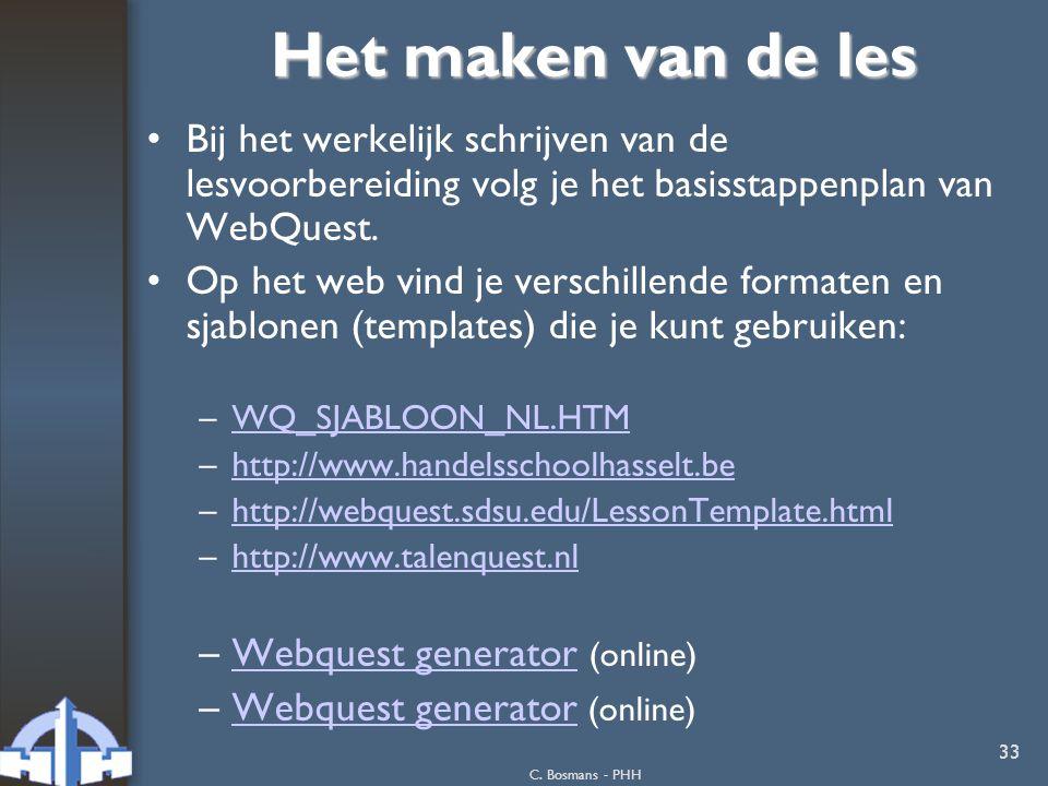 Het maken van de les Bij het werkelijk schrijven van de lesvoorbereiding volg je het basisstappenplan van WebQuest.