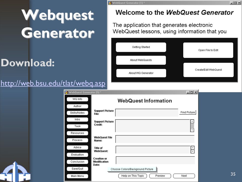 Webquest Generator Download: http://web.bsu.edu/tlat/webq.asp