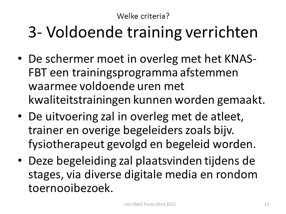 Welke criteria 3- Voldoende training verrichten