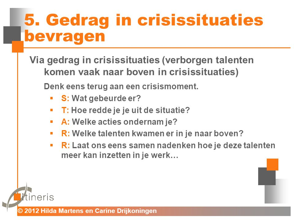 5. Gedrag in crisissituaties bevragen