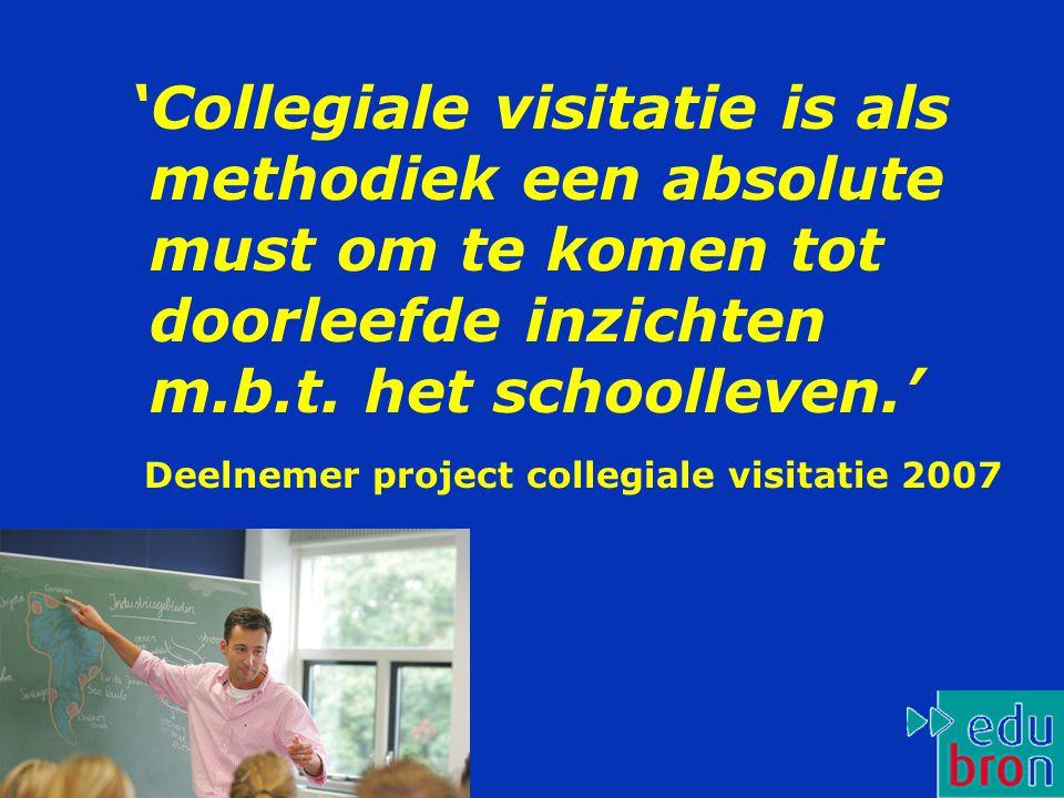 'Collegiale visitatie is als methodiek een absolute must om te komen tot doorleefde inzichten m.b.t. het schoolleven.'