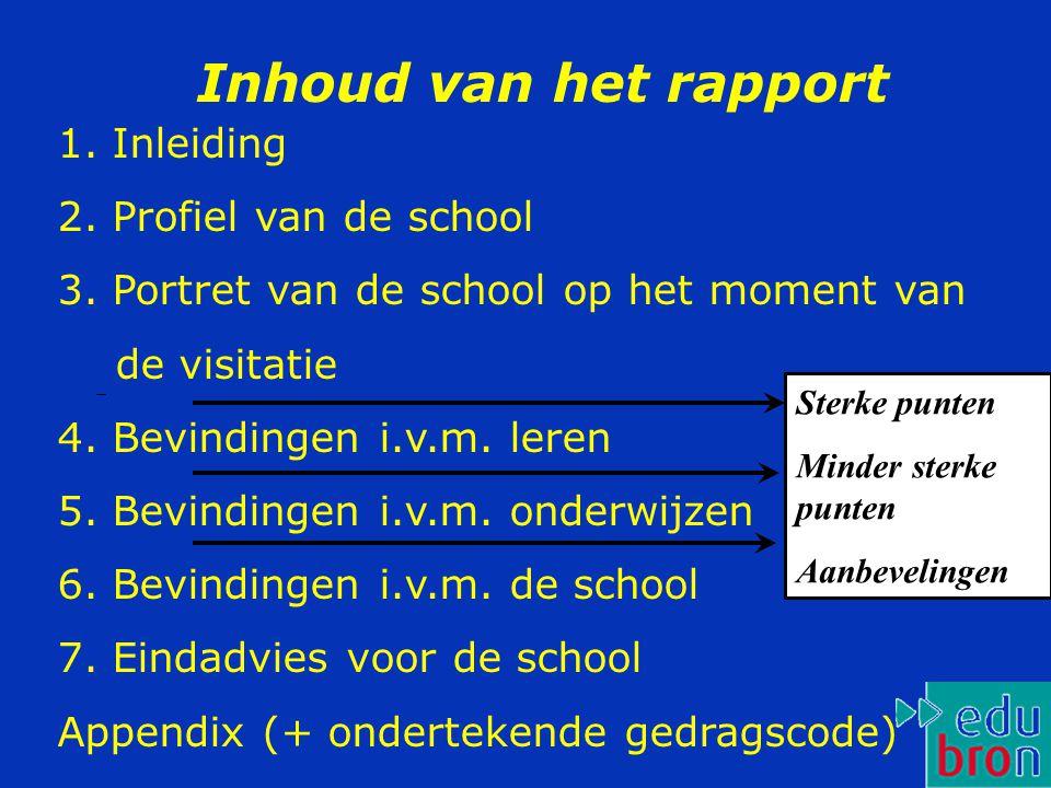 Inhoud van het rapport 1. Inleiding 2. Profiel van de school