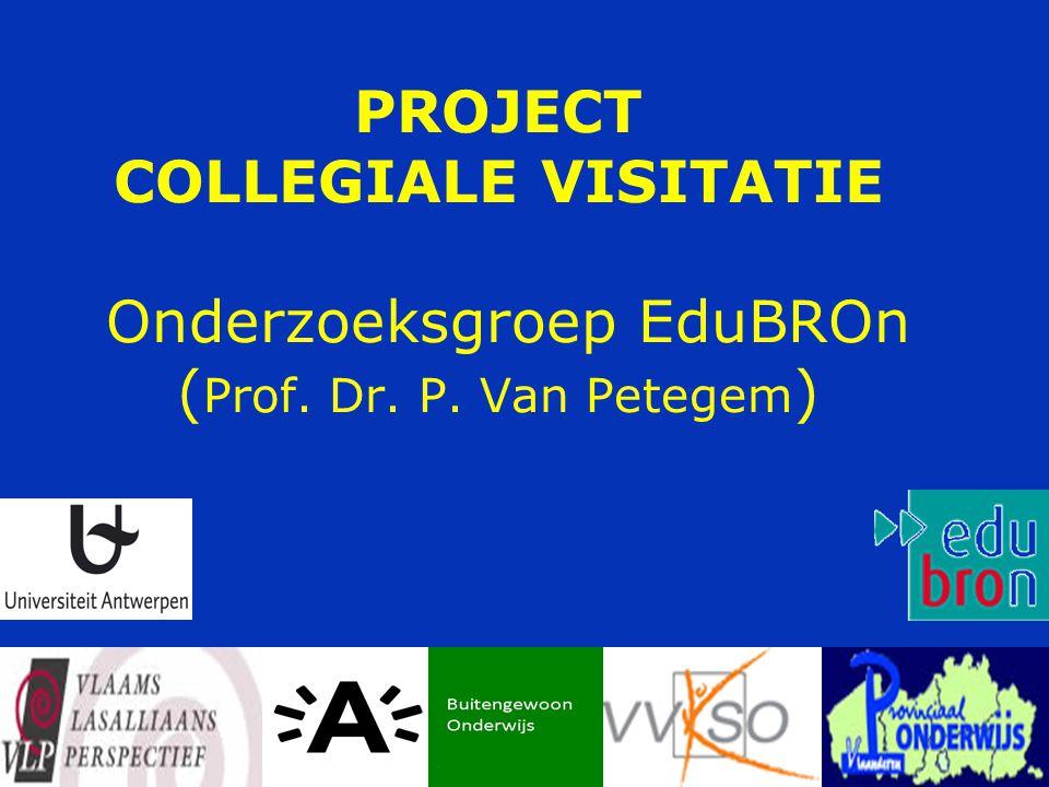 PROJECT COLLEGIALE VISITATIE Onderzoeksgroep EduBROn (Prof. Dr. P