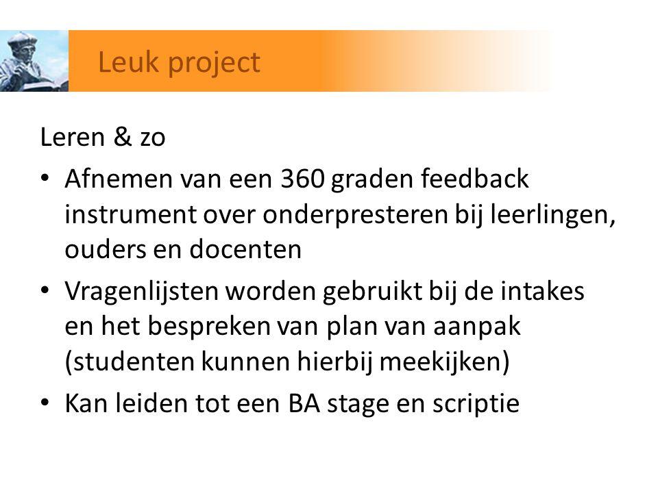 Leuk project Leren & zo. Afnemen van een 360 graden feedback instrument over onderpresteren bij leerlingen, ouders en docenten.