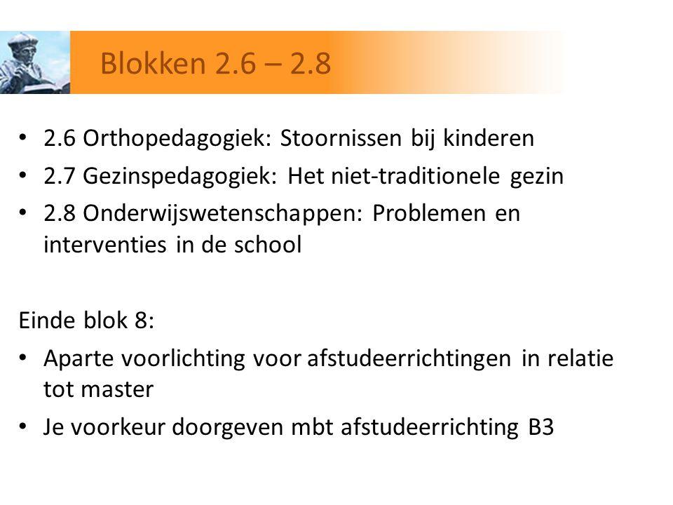Blokken 2.6 – 2.8 2.6 Orthopedagogiek: Stoornissen bij kinderen
