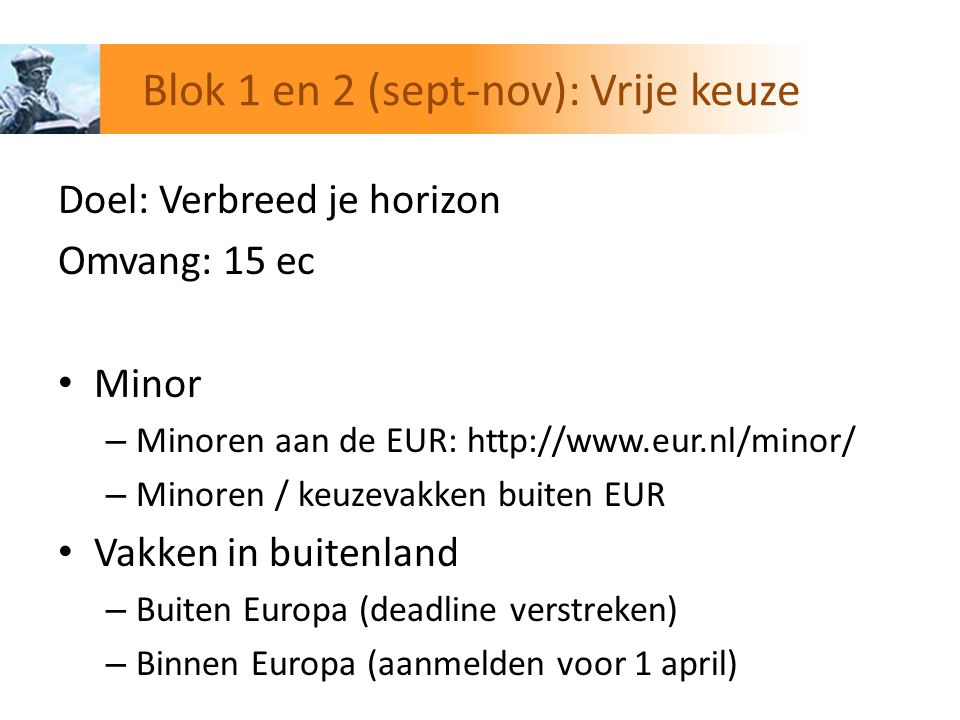 Blok 1 en 2 (sept-nov): Vrije keuze