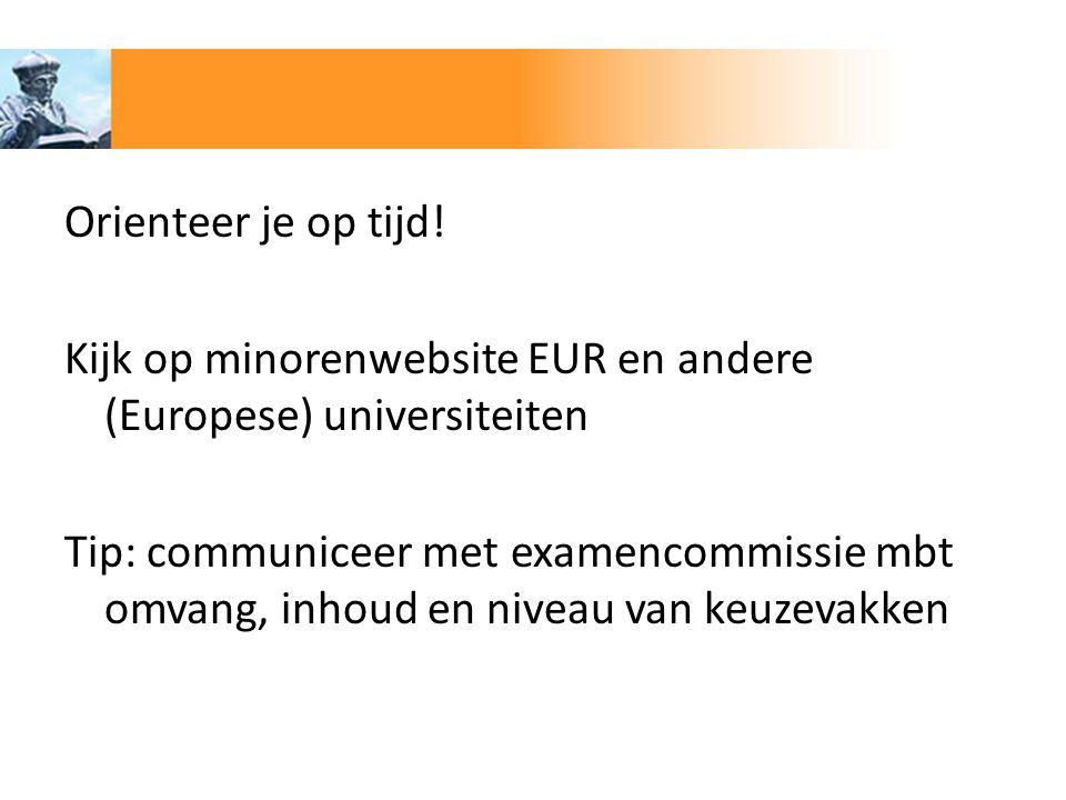 Orienteer je op tijd! Kijk op minorenwebsite EUR en andere (Europese) universiteiten.