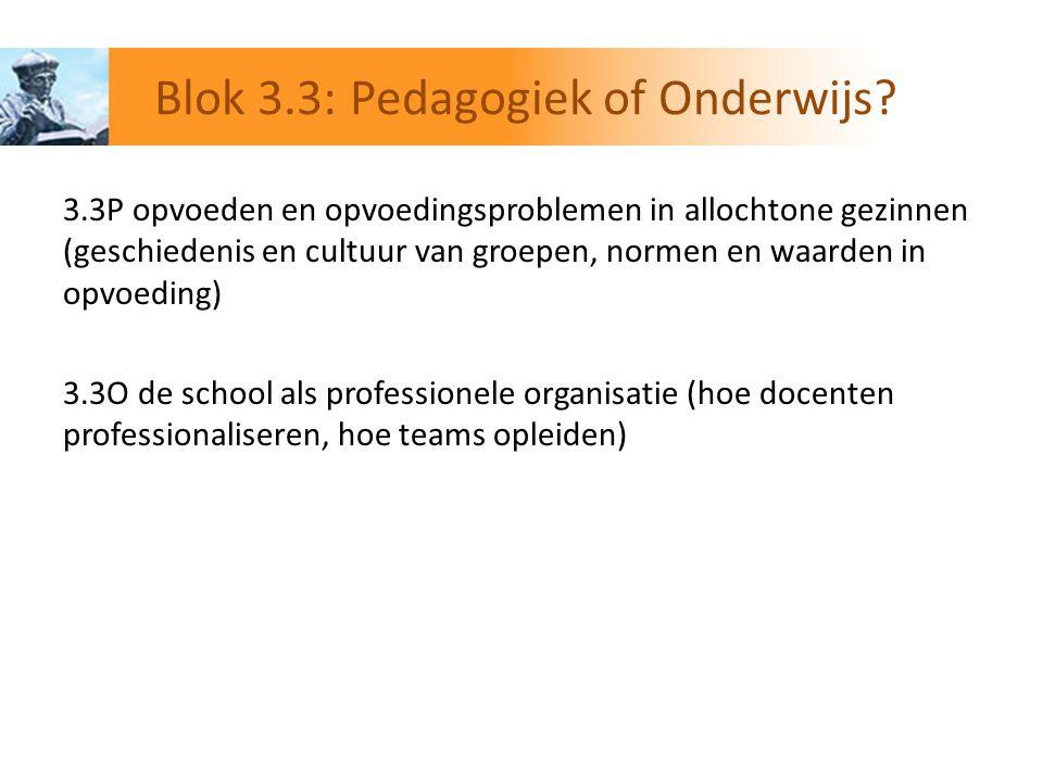Blok 3.3: Pedagogiek of Onderwijs