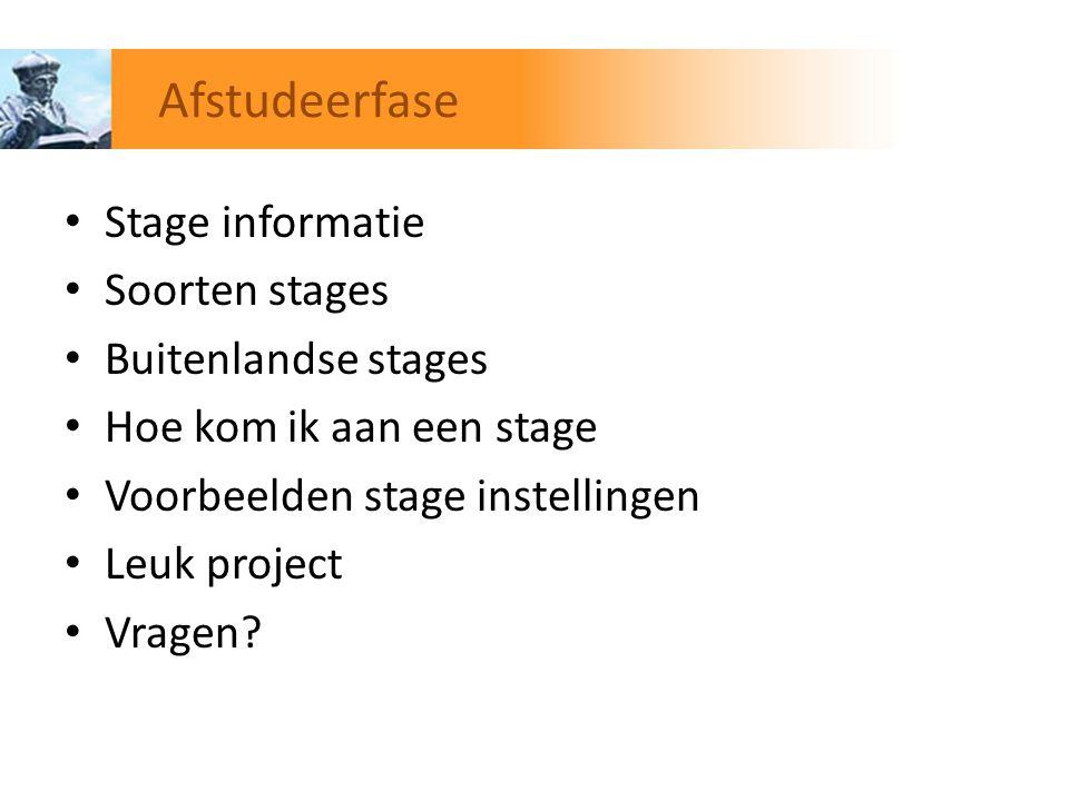 Afstudeerfase Stage informatie Soorten stages Buitenlandse stages