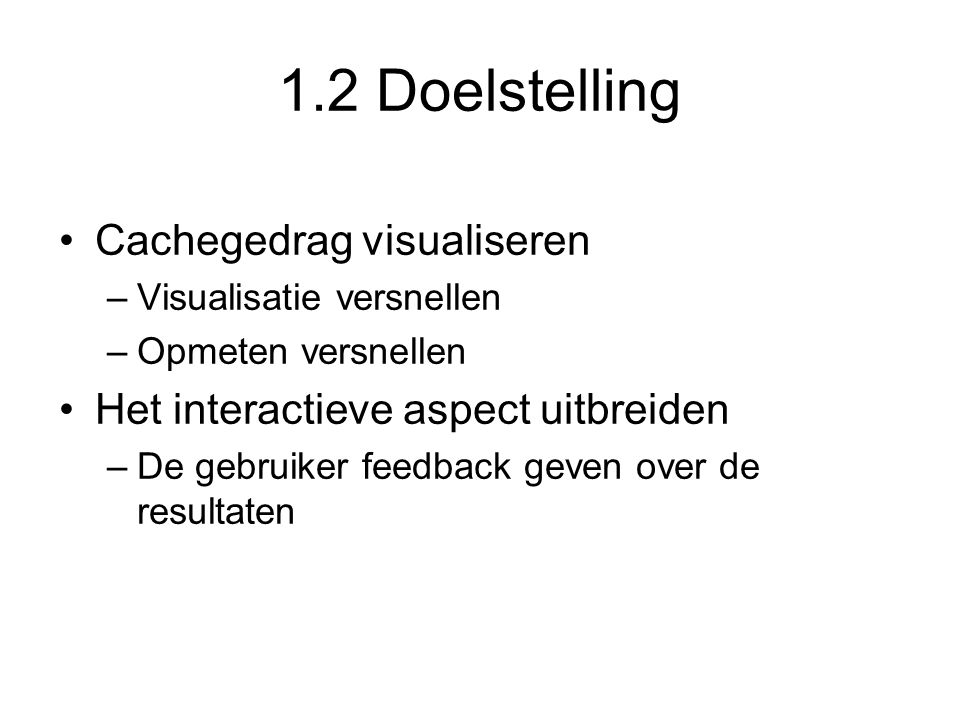 1.2 Doelstelling Cachegedrag visualiseren