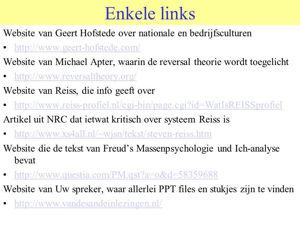 Enkele links Website van Geert Hofstede over nationale en bedrijfsculturen. http://www.geert-hofstede.com/