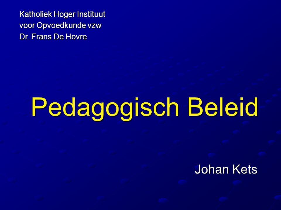 Pedagogisch Beleid Johan Kets Katholiek Hoger Instituut