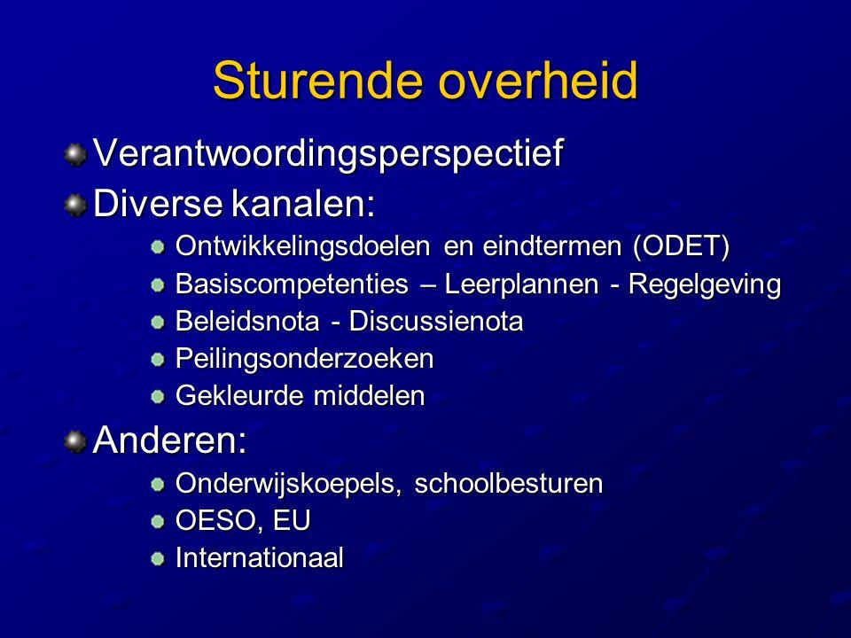 Sturende overheid Verantwoordingsperspectief Diverse kanalen: Anderen: