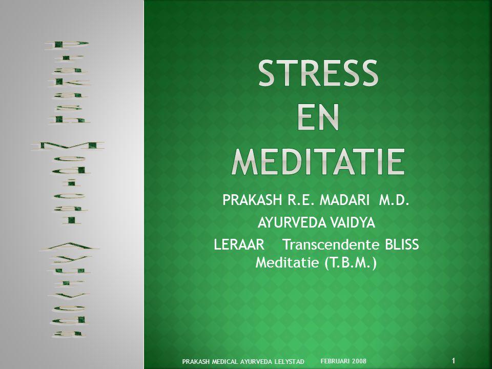STRESS en MEDITATIE Prakash Medical Ayurveda PRAKASH R.E. MADARI M.D.