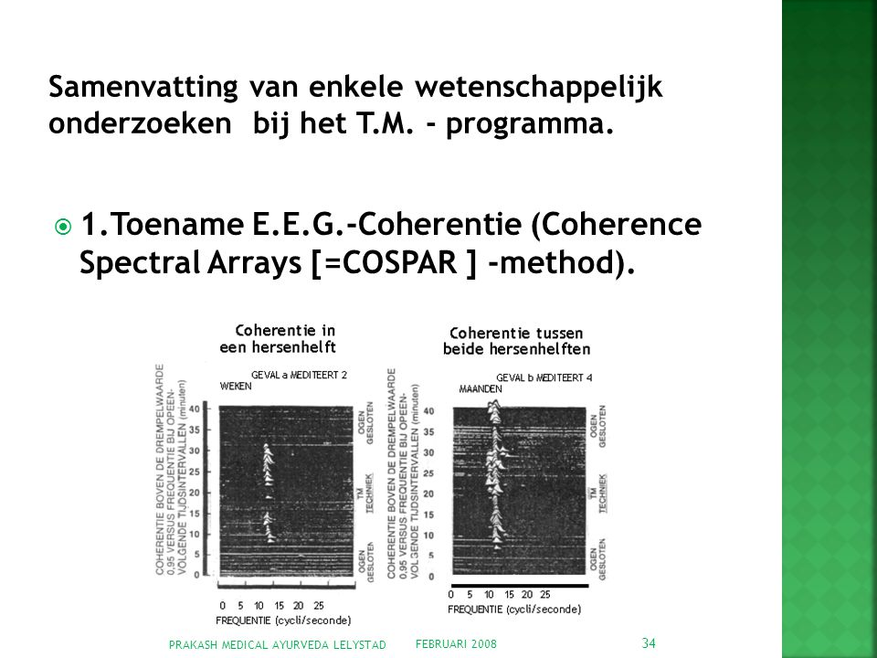 Samenvatting van enkele wetenschappelijk onderzoeken bij het T. M