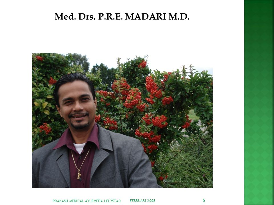 Med. Drs. P.R.E. MADARI M.D. PRAKASH MEDICAL AYURVEDA LELYSTAD