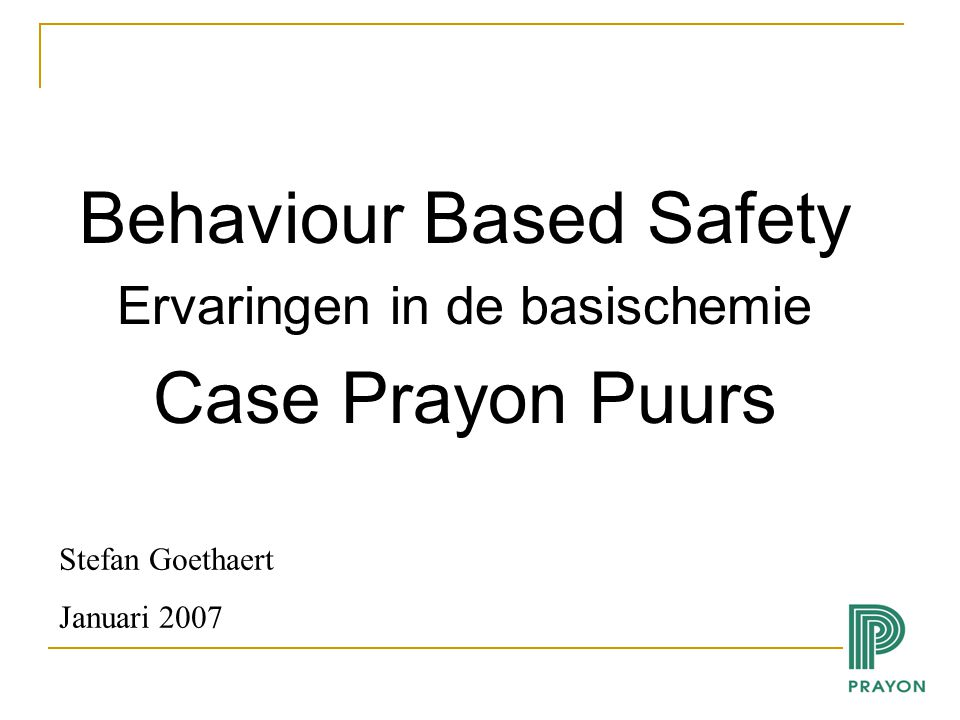 Behaviour Based Safety Case Prayon Puurs