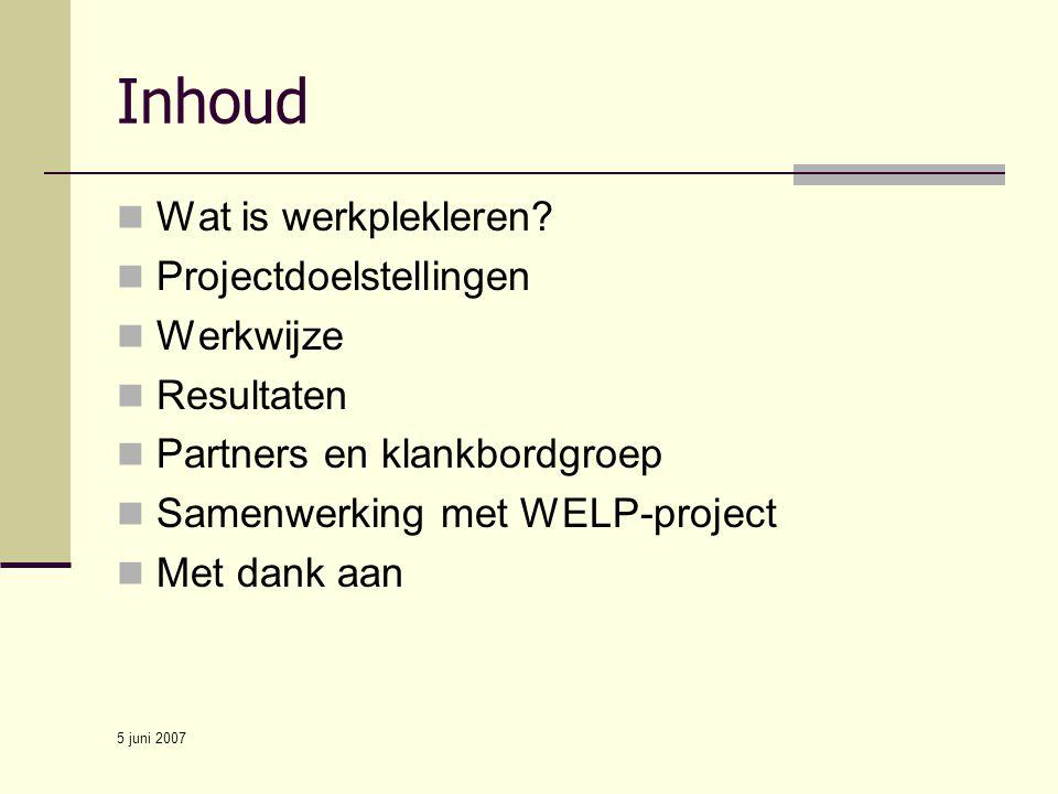 Inhoud Wat is werkplekleren Projectdoelstellingen Werkwijze