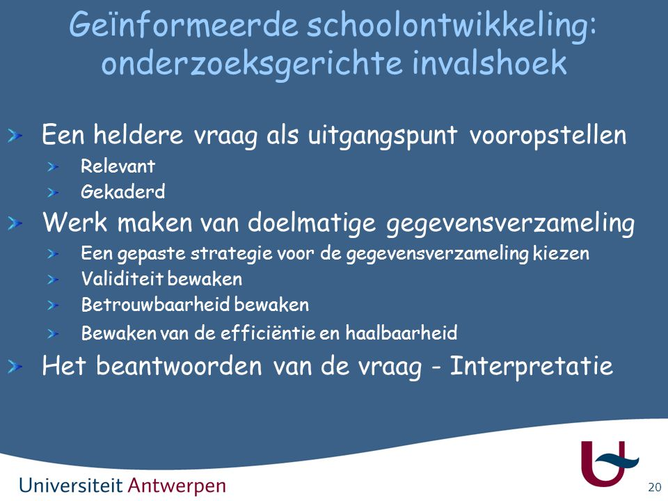 Geïnformeerde schoolontwikkeling: onderzoeksgerichte invalshoek