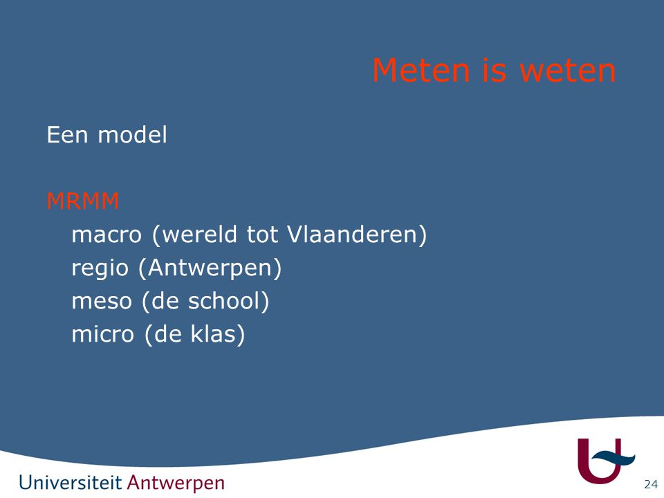 Meten is weten Een model MRMM macro (wereld tot Vlaanderen)